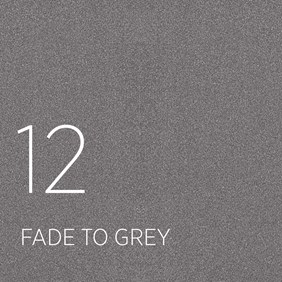 12 Fade to Grey